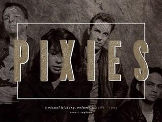 Pixies, A visual history. Volume 1: 1986 - 1993