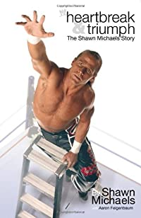 Heartbreak & Triumph: The Shawn Michaels Story