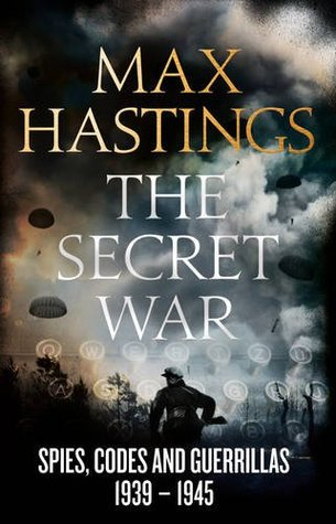 The Secret War : Max Hastings