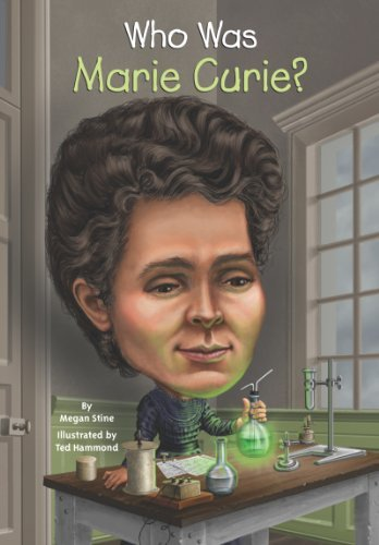 Who Was Marie Curie by Megan Stine Nancy Harrison Ted Hammond