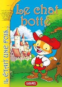 Le chat botté: Conte pour enfants (Il était une fois t. 8)