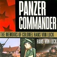 Panzer Commander: The Memoirs of Colonel Hans von Luck
