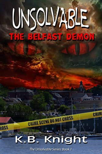 Unsolvable: The Belfast Demon  by  K.B. Knight