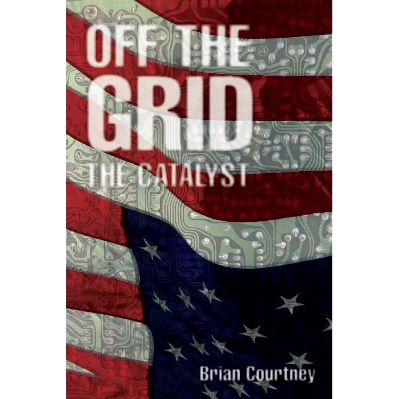Download Off The Grid The Catalyst By Brian Courtney