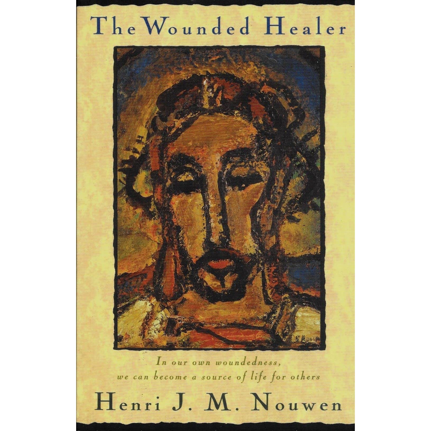The Wounded Healer: Ministry in Contemporary Society by Henri J M