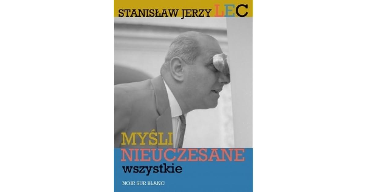 Myśli Nieuczesane Wszystkie By Stanisław Jerzy Lec