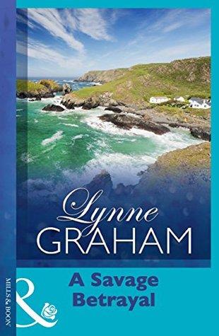 A Savage Betrayal by Lynne Graham