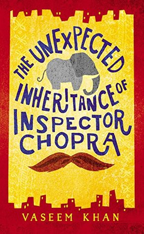 The Unexpected Inheritance of Inspector Chopra (Baby Ganesh Agency Investigation #1)