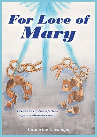 For Love of Mary: A selection of modern private revelation