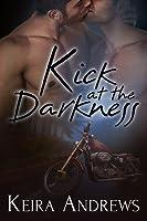 Kick at the Darkness (Kick at the Darkness, #1)