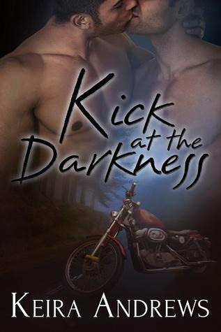 Kick At The Darkness Kick At The Darkness 1 By Keira Andrews