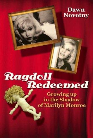 RagDoll Redeemed: Growing up in the Shadow of Marilyn Monroe
