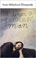 حلم رجل مضحك By Fyodor Dostoyevsky