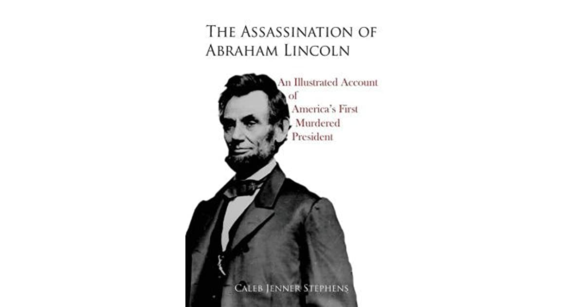 an analysis of abraham lincolns assassination