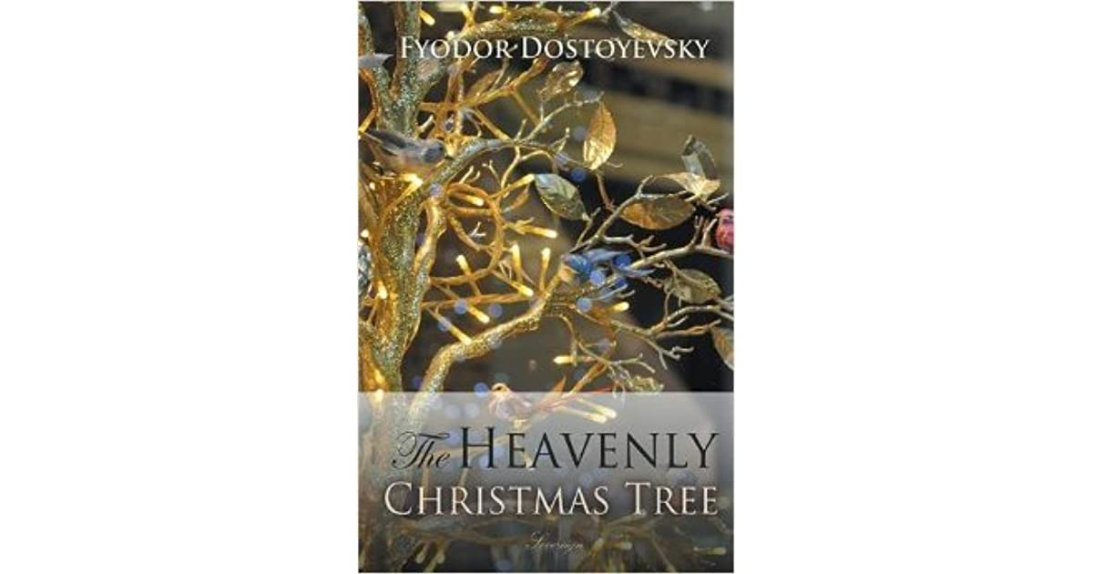 The Heavenly Christmas Tree by Fyodor Dostoyevsky