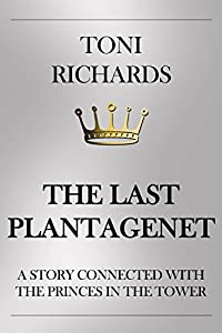 The Last Plantagenet: A Story Connected with the Princes in the Tower