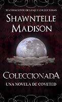 Coleccionada (Coveted, #0.5)