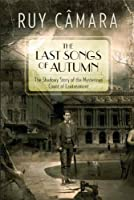 THE LAST SONGS OF AUTUMN - The Shadowy Story of the Mysterious Count of Lautréamont