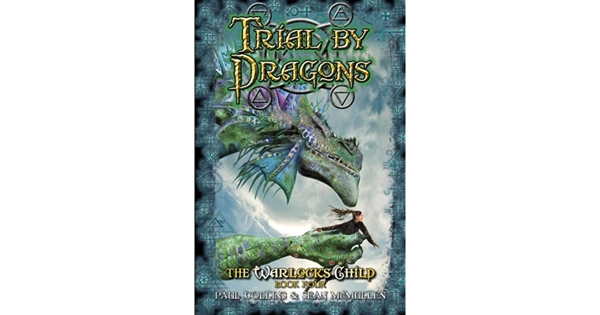 Warlocks Dragons: Trial By Dragons (The Warlocks Child #4) By Paul Collins
