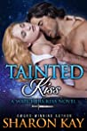 Tainted Kiss by Sharon Kay