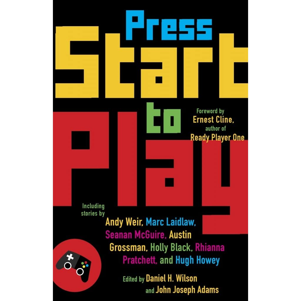 Press Start To Play By Daniel H Wilson
