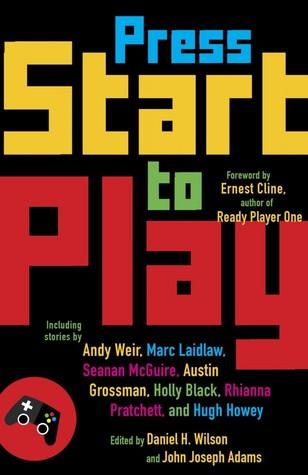 Press Start to Play by Daniel H. Wilson