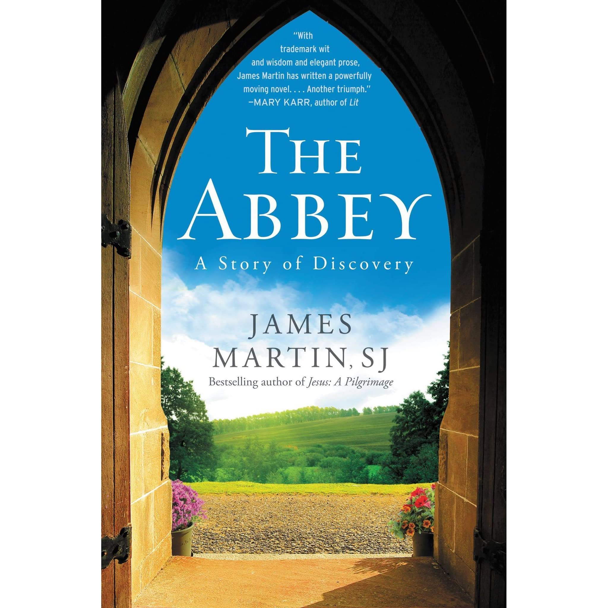 The Abbey: A Story Of Discovery By James Martin €� Reviews, Discussion,  Bookclubs, Lists