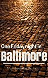 One Friday Night In Baltimore