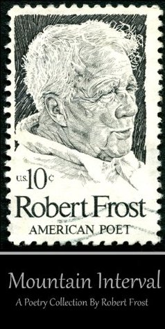 Mountain Interval (Poetry Collections Of Robert Frost)