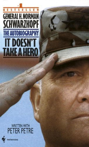 It Doesn't Take a Hero - The Autobiography of General Norman Schwarzkopf