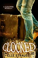 Clocked (Clockwise, #4)