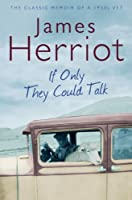 If Only They Could Talk: The classic memoirs of a 1930s vet (Macmillan Collector's Library Book 95)