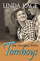 The Trouble with Tomboys (Tommy Creek #1)