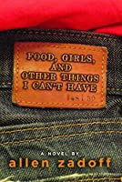 Food, Girls, and Other Things I Can't Have (Fiction - Young Adult)