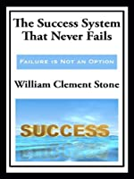 The Success System That Never Fails (with linked TOC)