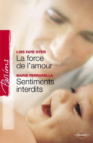 La force de l'amour / Sentiments interdits