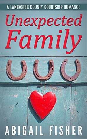 Unexpected Family (A Lancaster County Courtship Romance)