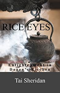 Rice Eyes: Enlightenment in Dogen's Kitchen