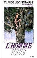 L'Homme Nu (Mythologiques, tome IV)