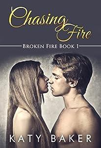 Chasing Fire (Broken Fire #1)