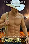 Cowboy Crushin' (The Dalton Boys, #3)