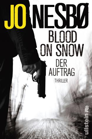 Blood on Snow. Der Auftrag (Blood on Snow, #1)