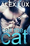 Call Me Cat by Karpov Kinrade
