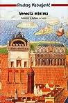 Venezia minima by Predrag Matvejević