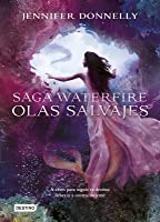 Olas salvajes (Saga Waterfire #2)