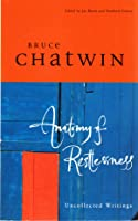 Anatomy Of Restlessness: Uncollected Writings