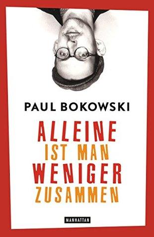 Alleine ist man weniger zusammen by Paul Bokowski