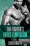 The Fighter's Fierce Temptation (The Burton Brothers, #1)