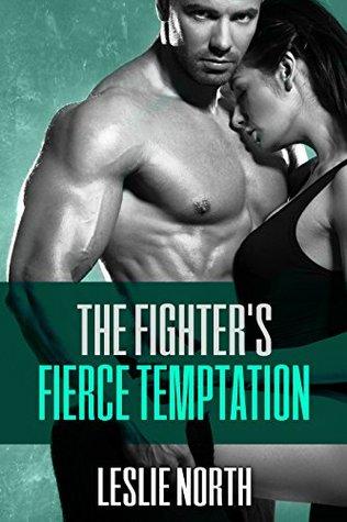 The Fighter's Fierce Temptation