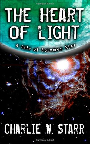 The Heart of Light by Charlie W. Starr